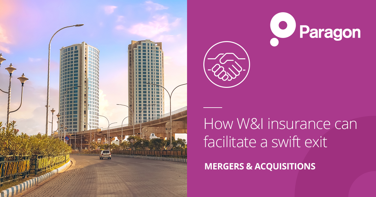 How W&I insurance can facilitate a swift exit