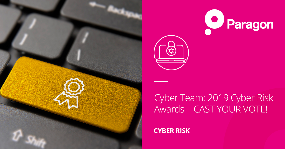 Cyber Team:  2019 Cyber Risk Awards – CAST YOUR VOTE!