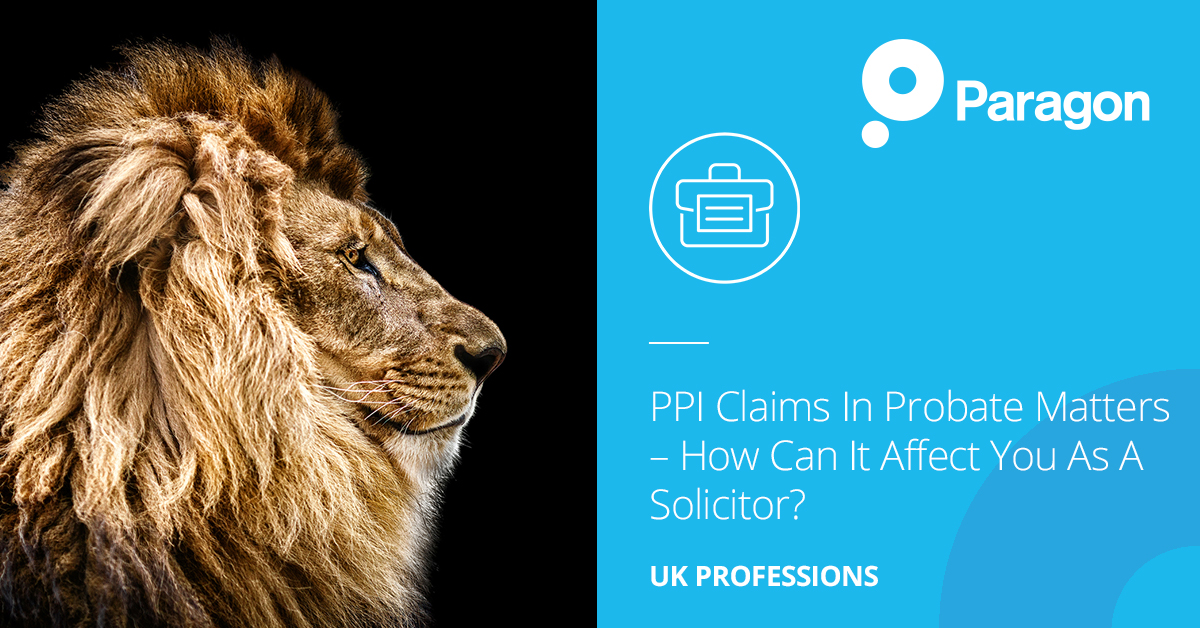 PPI Claims In Probate Matters – How Can It Affect You As A Solicitor?