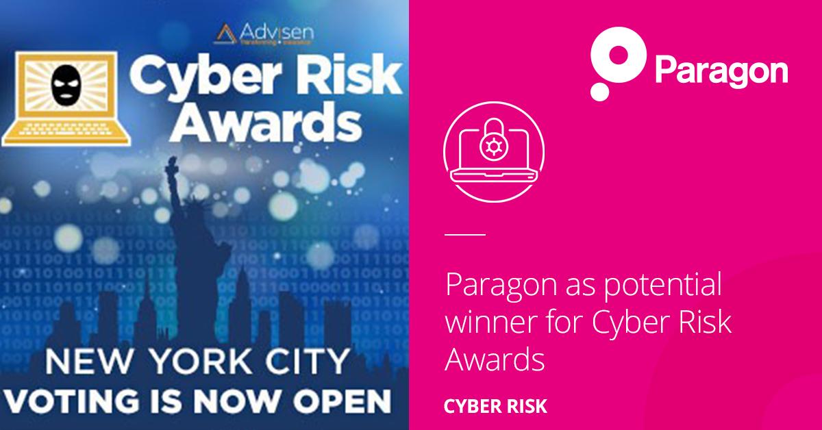 Vote now for Paragon Advisen Ltd.'s Cyber Risk Awards