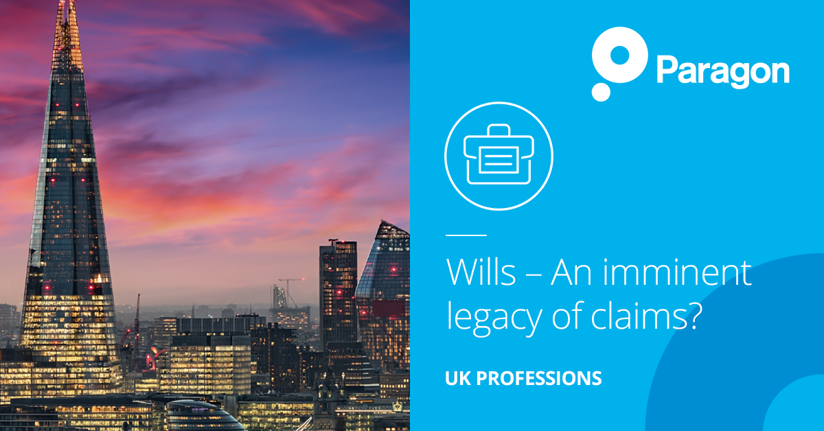 Wills – An imminent legacy of claims?