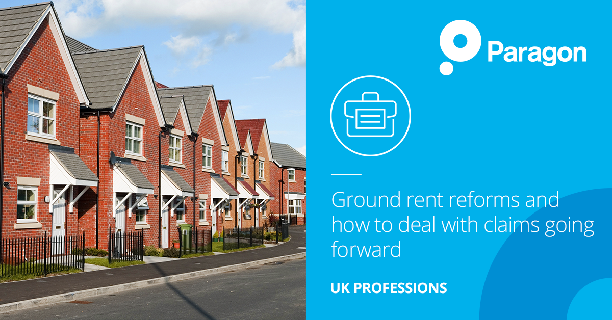 Ground rent reforms and how to deal with claims going forward