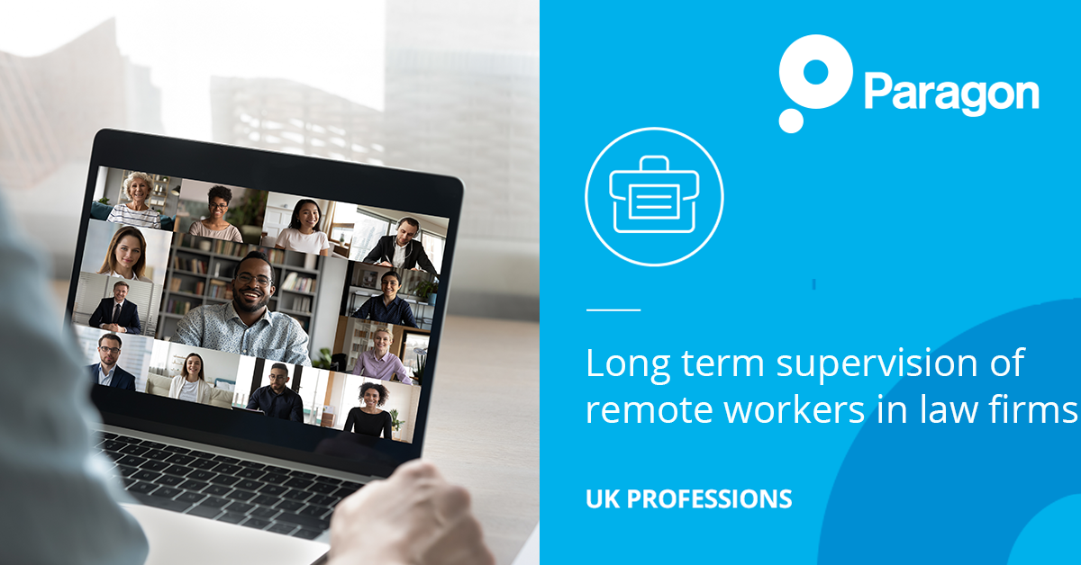 Long term supervision of remote workers in law firms